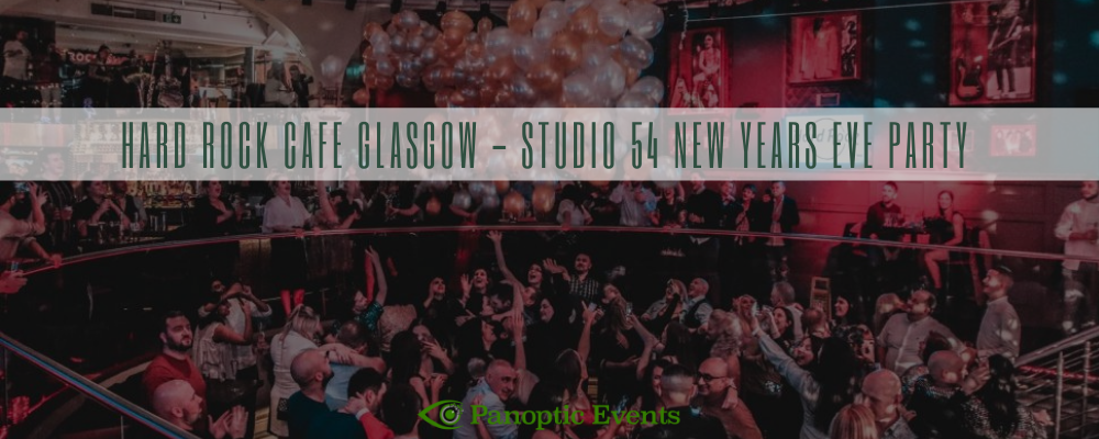 Hard Rock Cafe Glasgow New Years Eve Party