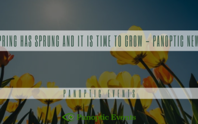 Spring has sprung and it is time to grow – Panoptic News!