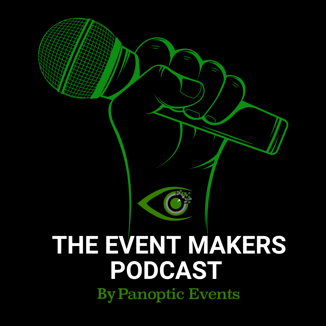 The Event Makers Podcast Logo Panoptic Events has a podcast