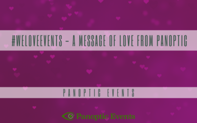#WeLoveEvents – A message of Love from Panoptic