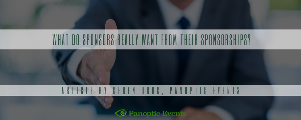 What do sponsors really want from their sponsorship - panoptic events