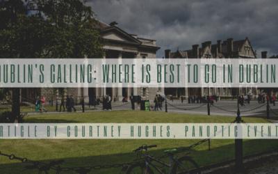 Dublin's Calling: Where is Best to Go in Dublin?
