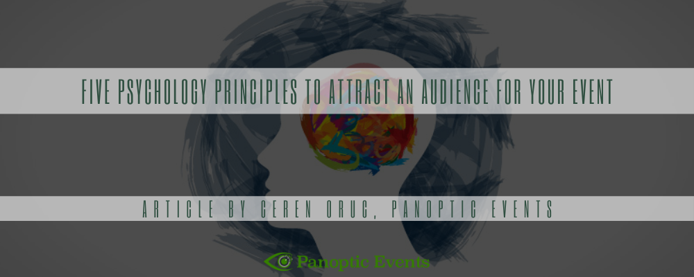 Five Psychology Principles To Attract AN Audience For Your Event