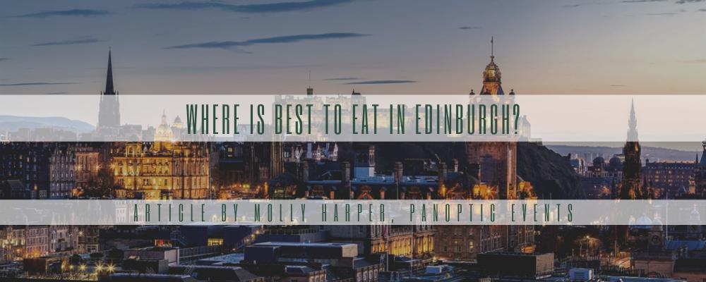 Where is Best to Eat in Edinburgh?