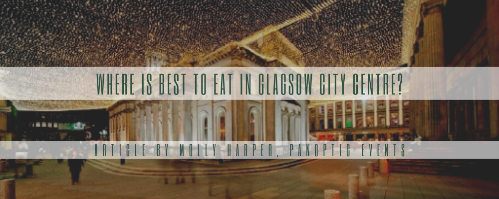 where is best to eat in Glasgow's city centre