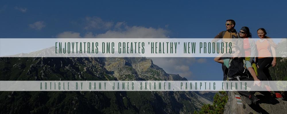 EnjoyTatras DMC creates 'healthy' new products