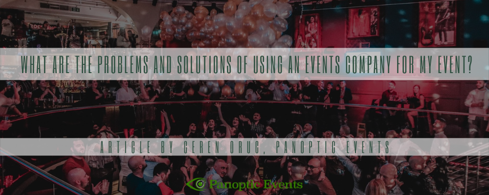 What are the problems and solutions of using an events company for my event?