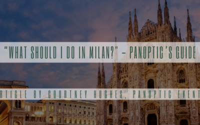 """""""What should I do in Milan?"""" – Panoptic's Guide"""